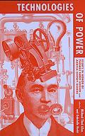 Technologies of Power Essays in Honor of Thomas Parke Hughes and Agatha Chipley Hughes