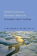 Global Commons, Domestic Decisions : The Comparative Politics of Climate Change