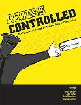 Access Controlled: The Shaping of Power, Rights, and Rule in Cyberspace (Information Revolut...