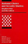 Rational Choice and Security Studies Stephen Walt and His Critics