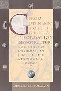 From Gutenberg to the Global Information Infrastructure Access to Information in the Network...