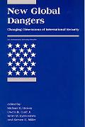 New Global Dangers Changing Dimensions Of International Security