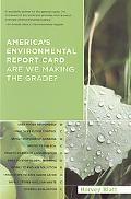America's Environmental Report Card Are We Making the Grade?