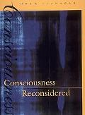 Consciousness Reconsidered