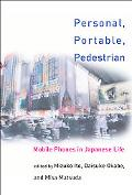 Personal, Portable, Pedestrian Mobile Phones in Japanese Life
