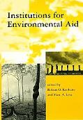 Institutions for Environmental Aid Pitfalls and Promise