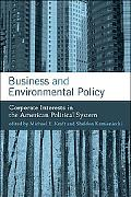 Business and Environmental Policy Corporate Interests in the American Political System