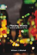 Placing Words Symbols, Space, And the City