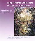 Computational Explorations in Cognitive Neuroscience Understanding the Mind by Simulating th...
