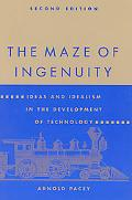 Maze of Ingenuity Ideas and Idealism in the Development of Technology