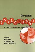 Dennett's Philosophy A Comprehensive Assessment