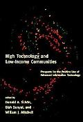 High Technology and Low-Income Communities Prospects for the Positive Use of Advanced Inform...
