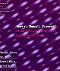 How to Build a Beowulf A Guide to the Implementation and Application of PC Clusters