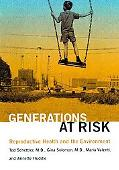 Generations at Risk Reproductive Health and the Environment