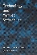 Technology and Market Structure Theory and History