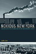 Noxious New York The Racial Politics of Urban Health And Environmental Justice