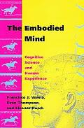 Embodied Mind Cognitive Science and Human Experience