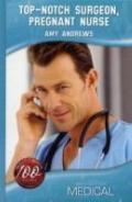 Top Notch Surgeon Pregnant Nurse (Medical)