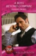 A Boss Beyond Compare. Dianne Drake (Romance)