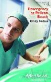 Emergency at Pelican Beach (Medical Romance S.)