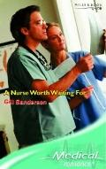A Nurse Worth Waiting For (Medical Romance)