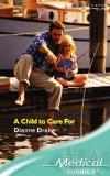 A Child to Care for (Medical Romance) (Medical Romance)