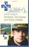 St. Piran's, the Fireman and Nurse Loveday. Kate Hardy (Mills & Boon Medical)