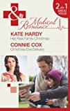 Her Real Family Christmas / Christmas Eve Delivery (Mills & Boon Medical)