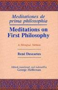Meditations on First Philosophy/Meditations De Prima Philosophia