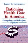 Rationing Health Care in America Perceptions and Principles of Justice