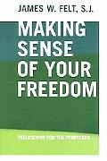 Making Sense of Your Freedom Philosophy for the Perplexed