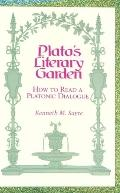 Plato's Literary Garden: How to Read a Platonic Dialogue - Kenneth M. Sayre - Hardcover