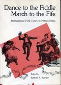 Dance to the Fiddle--March to the Fife: Instrumental Folk Tunes in Pennsylvania
