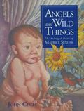 Angels and Wild Things: The Archetypal Poetics of Maurice Sendak - John Cech - Hardcover