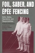 Foil, Saber, and Epee Fencing Skills, Safety, Operations, and Responsibilities