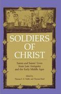 Soldiers of Christ Saints and Saints Lives from Late Antiquity and the Early Middle Ages
