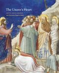 The Usurer's Heart: Giotto, Enrico Scrovegni, and the Iconography of the Arena Chapel