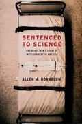 Sentenced to Science