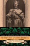 Charlemagne and Louis the Pious : Lives by Einhard, Notker, Ermoldus, Thegan, and the Astronomer