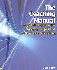 Coaching Manual The Definitive Guide to the Process, Principles & Skills of Personal Coaching