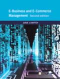 E-Business and E-Commerce Management Strategy, Implementation, and Practice
