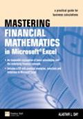 Mastering Financial Mathematics In Mircosoft Excel A Practical Guide for Business Calculations