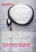 Managing With the Power of Nlp [Neuro Linguistic Programming]