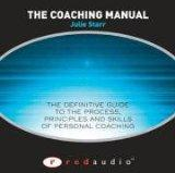 The Coaching Manual Audio: The Definitive Guide to the Process, Principles and Skills of Per...