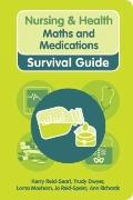 Student Nurse. Maths and Medications Survival Guide