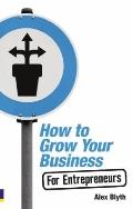 How to Grow Your Own Business for Entrepreneurs