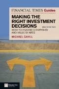 Financial Times Guide to Making the Right Investment Decisions: How to Analyse Companies and...