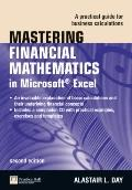 Mastering Financial Mathematics in Microsoft Excel : A Practical Guide for Business Calculat...
