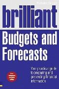 Brilliant Budgets and Forecasts: Your Practical Guide to Preparing and Presenting Financial ...