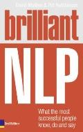 Brilliant NLP: What the Most Successful People Know, Do and Say (Brilliant Business)